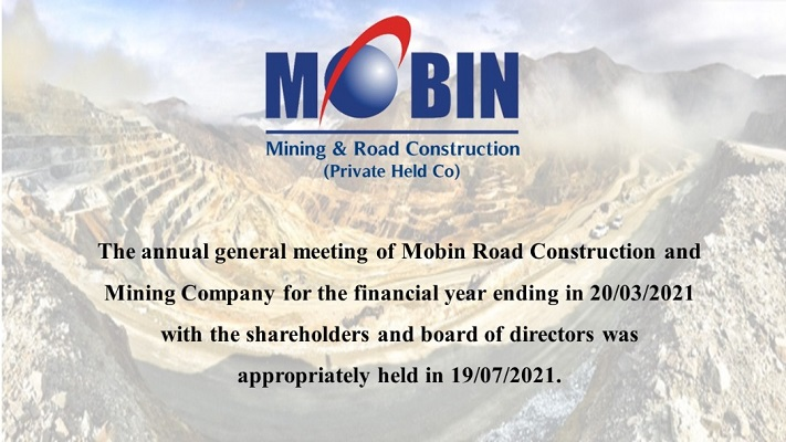 The annual general meeting of Mobin Road Construction and Mining Company was held